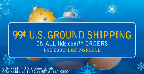 $0.99 Shipping Code: LIDS99GROUND